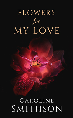 Nº 0360 - Flowers For My Love